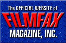 "The FilmFax ""Big B-Movie Catalog"" offers hundreds of rare and hard to find videos from the best to the worst of the B-Movie genre if you can't find it here, odds are you can't find it at all... The Filmfax and Outr� collectors resource... Back issues of both of your favorite titles can be found here."